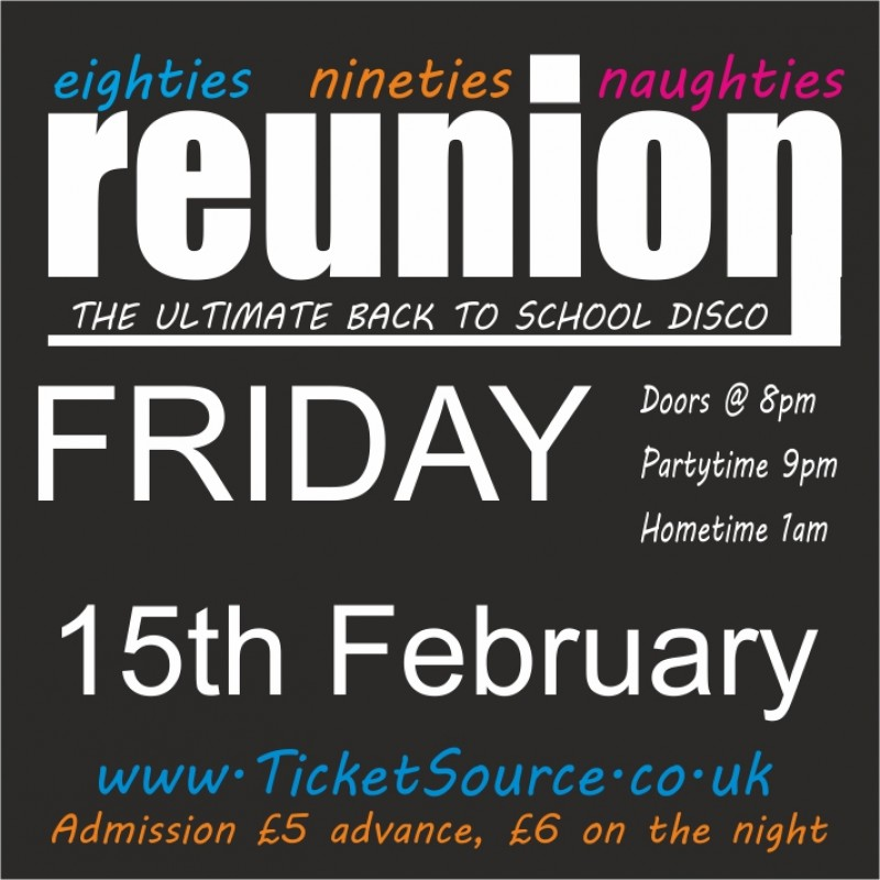 ReUnion, Back to School Disco, Friday 15th February 2019