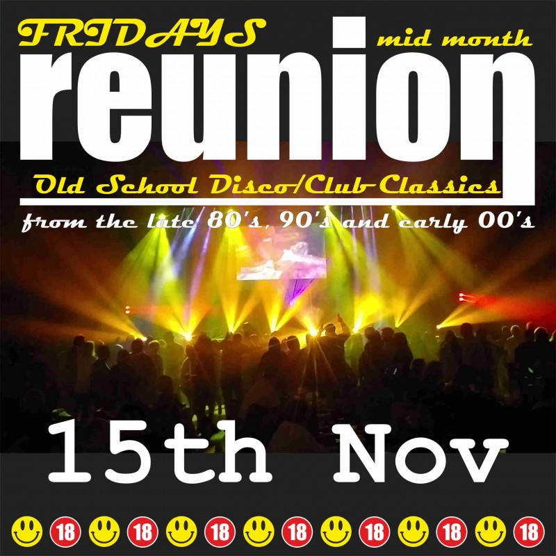ReUnion, Old School Disco / Club Classics 80s, 90s, 00s- Friday 15th November 2019
