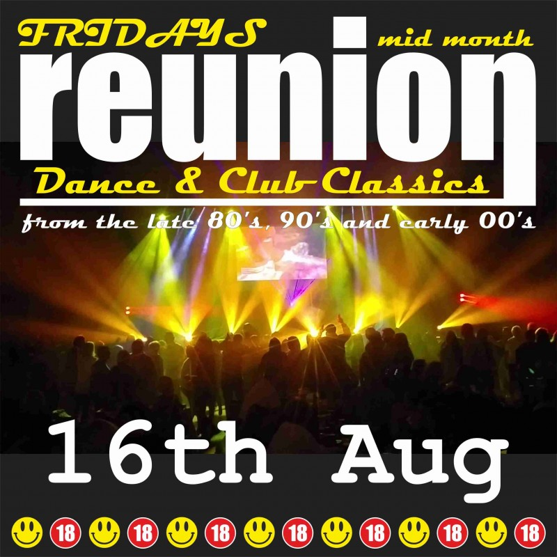 ReUnion, Dance & Club Classics 80s, 90s, 00s- Friday 16th August 2019
