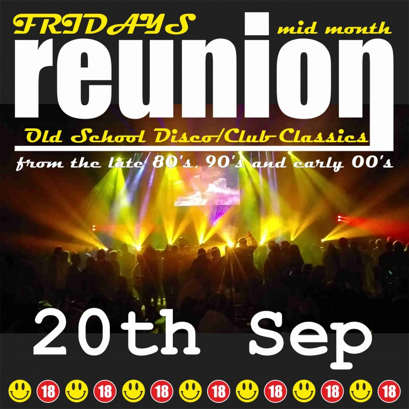 ReUnion, Old School Disco / Club Classics 80s, 90s, 00s- Friday 20th September 2019