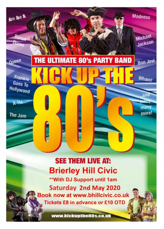 Kick Up The 80's! The Ultimate 80's Party Band. With supporting DJ until Late. 2nd May 2020