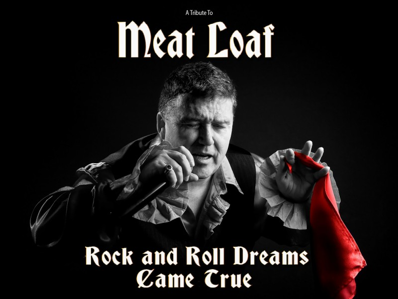 Rock'n'Roll Dreams Came True, Meat Loaf Tribute, Friday November 9th 2018