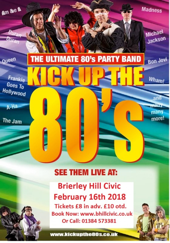 Kick Up The 80's! The Ultimate 80's Party Band. With supporting DJ until Late. 16th February 2018