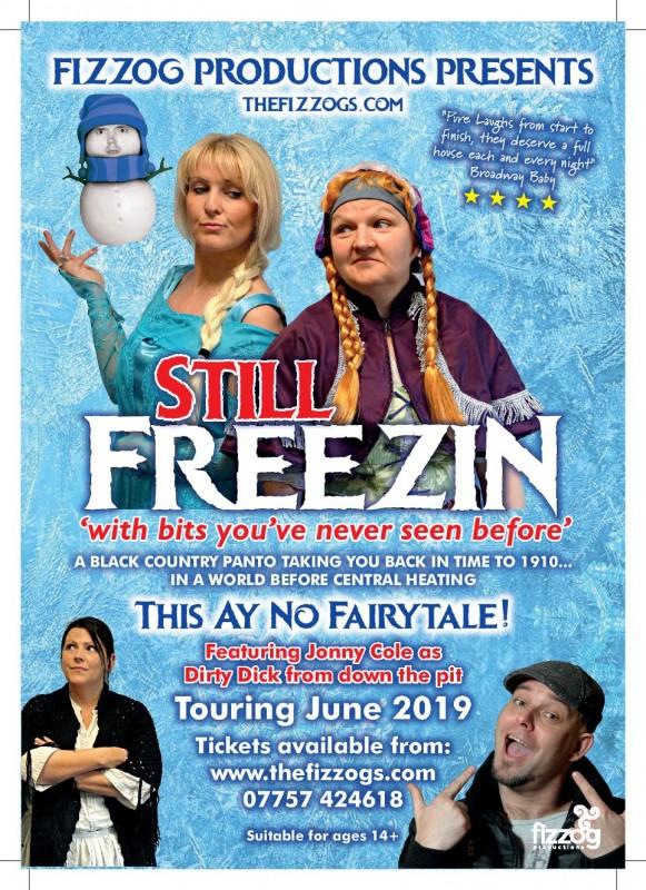 Fizzog Productions Presents: Still Freezin, 28th June 2019