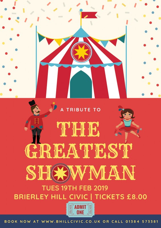 A Tribute to: The Greatest Showman! 19th February 2019