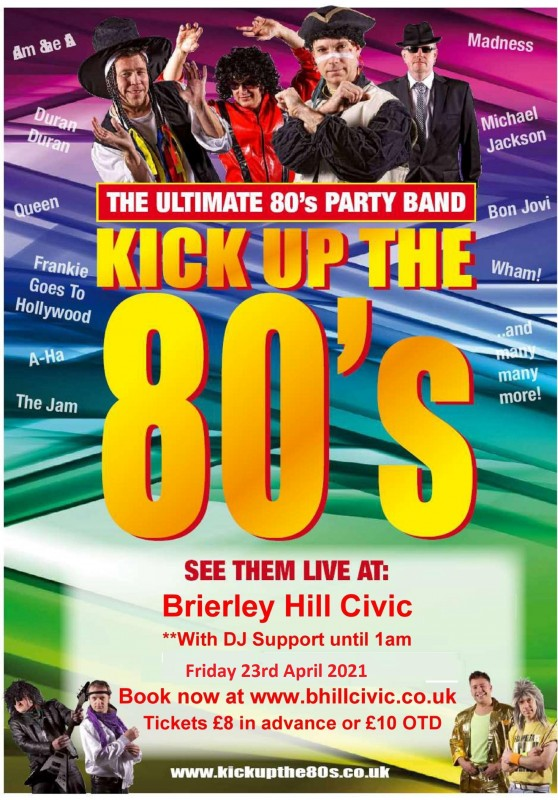 Kick Up The 80's! The Ultimate 80's Party Band. With supporting DJ until Late. 23rd April 2021