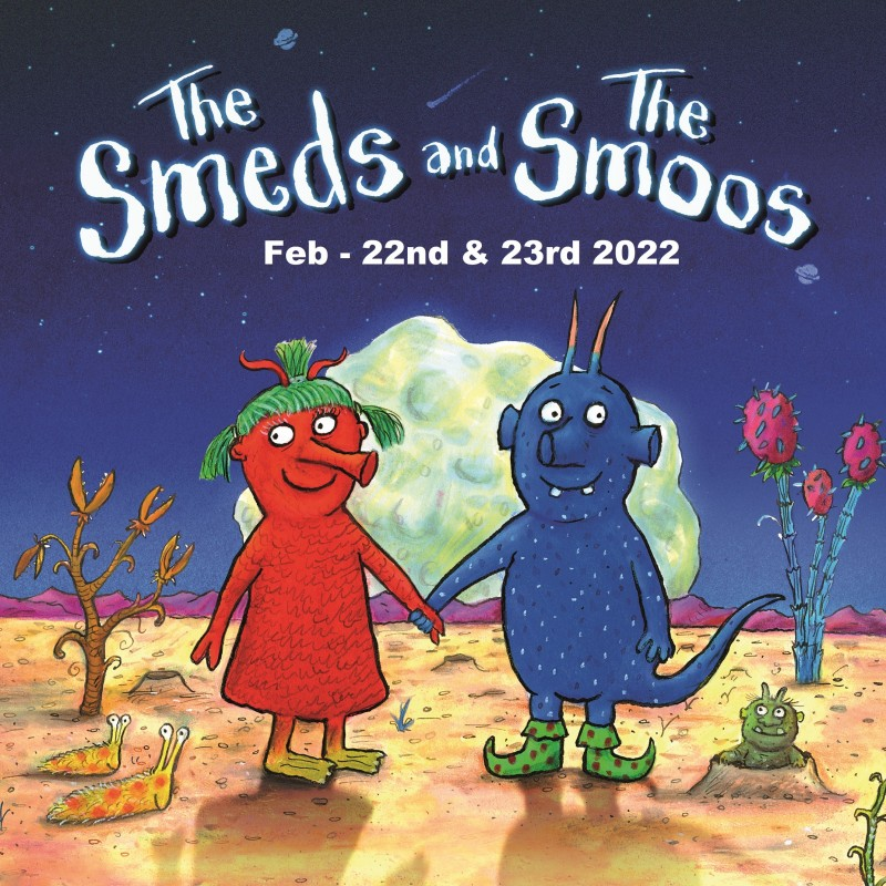 The Smeds & The Smoos - 22nd & 23rd February 2022