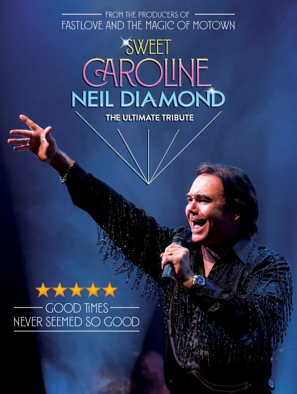 Sweet Caroline- The Ultimate tribute to Neil Diamond, 15th June 2019