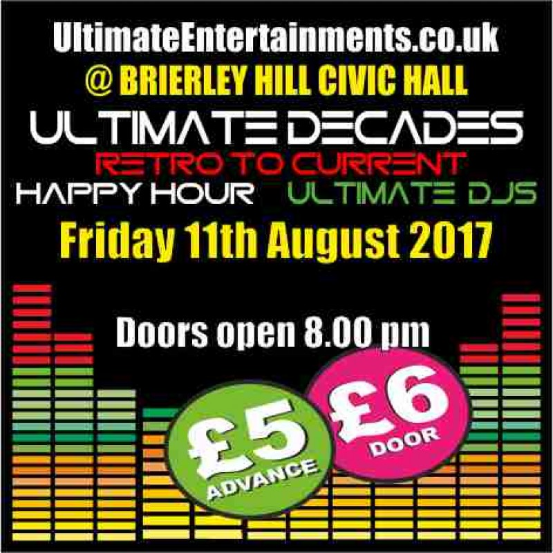 Ultimate Decades Party Night, 11th August 2017